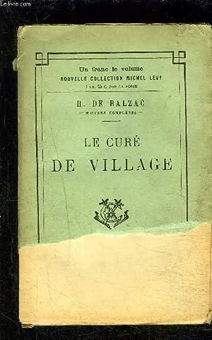 LE CURE DE VILLAGE- SCENES DE LA VIE DE CAMPAGNE: BALZAC HONORE DE