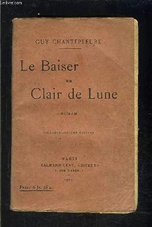 LE BAISER AU CLAIR DE LUNE: CHANTEPLEURE GUY