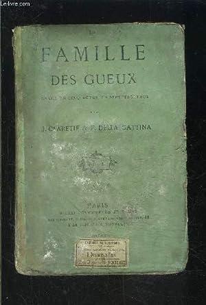 LA FAMILLE DES GUEUX- DRAME EN CINQ ACTES, EN SEPT TABLEAUX: CLARETIE- DELLA GATTINA