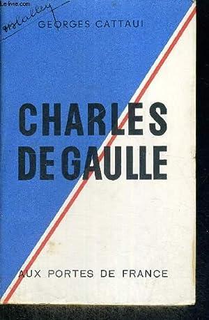 CHARLES DE GAULLE - EDITION REVUE ET AUGMENTEE: CATTAUI GEORGES
