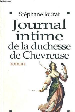 JOURNAL INTIME DE LA DUCHESSE DE CHEVREUSE: JOURAT STEPHANE