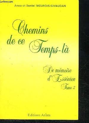 CHEMINS DE CE TEMPS-LA - DE MEMOIRE: MEUROIS-GIVAUDAN ANNE ET