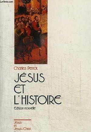 JESUS ET L'HISTOIRE / COLLECTION JESUS ET JESUS-CHRIST N°11: PERROT CHARLES