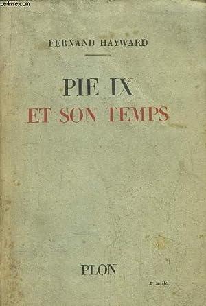 PIE IX ET SON TEMPS: HAYWARD FERNAND