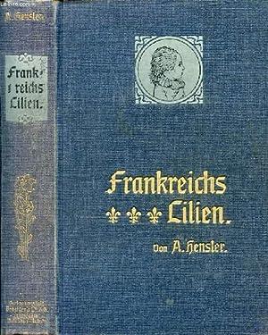 FRANKREICHS LILIEN, DIE SCHICKSALE DER KINDER LUDWIGS XVI: HENSLER A.