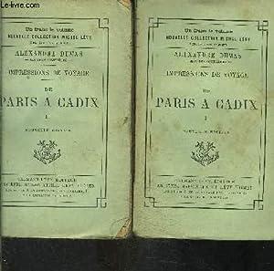 IMPRESSIONS DE VOYAGE- 2 TOMES EN 2 VOLUMES- DE PARIS A CADIX- TOME 1 ET 2: DUMAS ALEXANDRE
