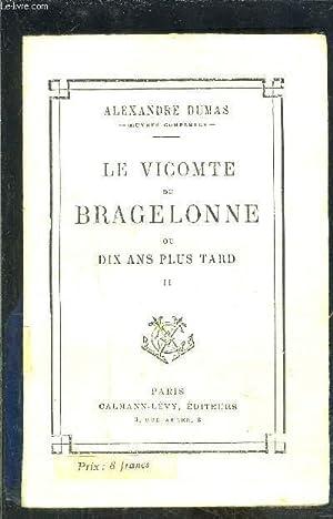 LE VICOMTE DE BRAGELONNE OU DIX ANS PLUS TARD- TOME 2- vendu seul- COMPLEMENT DES TROIS ...