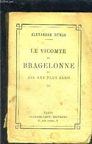 LE VICOMTE DE BRAGELONNE- TOME 3- vendu seul: DUMAS ALEXANDRE