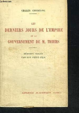 LES DERNIERS JOURS DE L'EMPIRE ET LE GOUVERNEMENT DE M. THIERS: CHESNELONG CHARLES