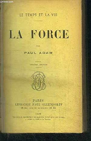 LA FORCE / COLLECTION LE TEMPS ET LA VIE: ADAM PAUL