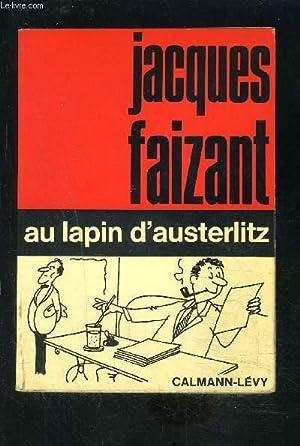 AU LAPIN D AUSTERLITZ: FAIZANT JACQUES