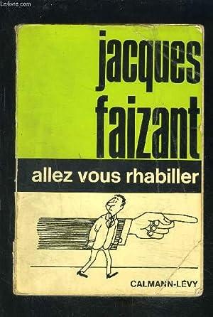ALLEZ VOUS RHABILLER: FAIZANT JACQUES