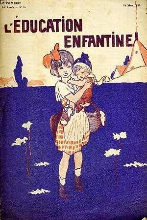 L'EDUCATION ENFANTINE - N°9 - 24E ANNEE - 10 MARS 1927 - ECOLES MATERNELLES ET JARDINS D&#...