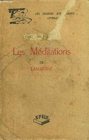 LES MEDITATIONS DE LAMARTINE / COLLECTION LES GRANDS EVENEMENTS LITTERAIRES: LAMARTINE