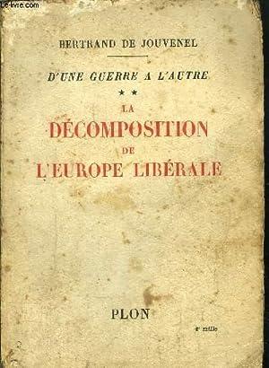 D'UNE GUERRE A L'AUTRE - TOME II - LA DECOMPOSITION DE L'EUROPE LIBERALE (OCTOBRE ...