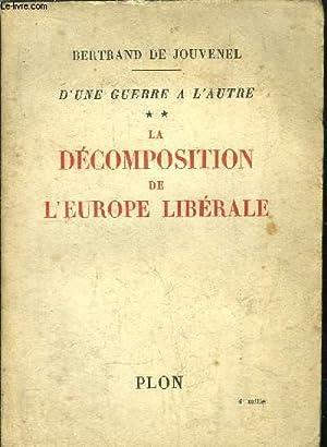 D'UNE GUERRE A L'AUTRE - TOME II - LA DECOMPOSITION DE L'EUROPE LIBERALE: JOUVENEL ...