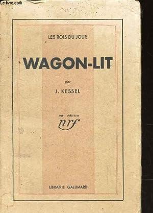 WAGON-LIT (LES ROIS DU JOUR): KESSEL JOSEPH