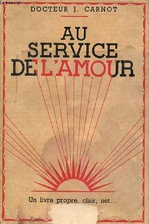 AU SERVICE DE L'AMOUR: CARNOT Dr. J.