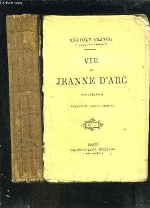 VIE DE JEANNE D ARC- 2 TOMES EN 2 VOLUMES- VENDU EN L ETAT: FRANCE ANATOLE