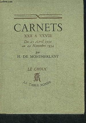 CARNETS XXII A XXVIII - DU 23 AVRIL 1932 AU 22 NOVEMBRE 1934: DE MONTHERLANT HENRY