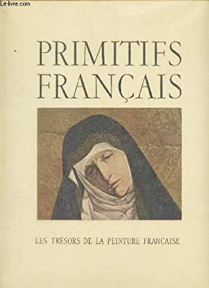 PRIMITIFS FRANCAIS - tresors de la peinture francaise.: BAZIN GERMAIN