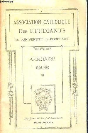 ASSOCIATION CATHOLIQUE DES ETUDIANTS DE L'UNIVERSITE DE BORDEAUX - ANNUAIRE 1926-1927: ...