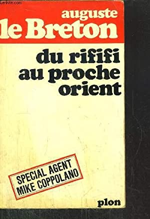 DU RIFIFI AU PROCHE ORIENT: LE BRETON AUGUSTE