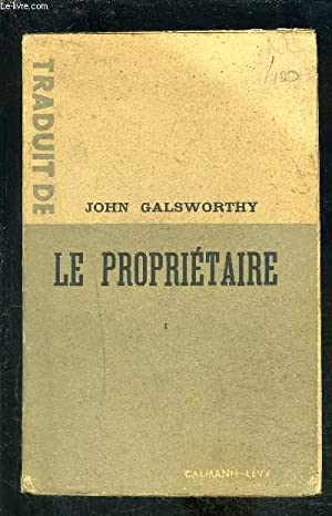 LE PROPRIETAIRE- Tome 1: GALSWORTHY JOHN.