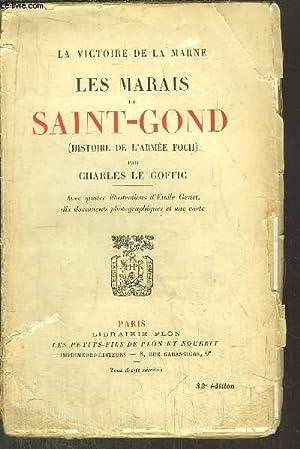 LES MARAIS DE SAINT-GOND (HISTOIRE DE L'ARMEE FOCH) - LA VICTOIRE DE LA MARNE: LE GOFFIC ...