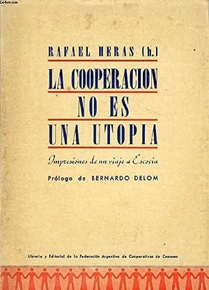 LA COOPERACION NO ES UNA UTOPIA, Impresiones: HERAS RAFAEL (h.)