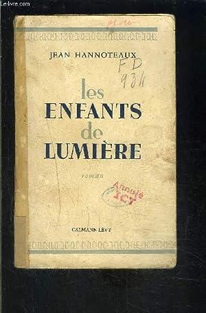 LES ENFANTS DE LUMIERE: HANNOTEAUX JEAN