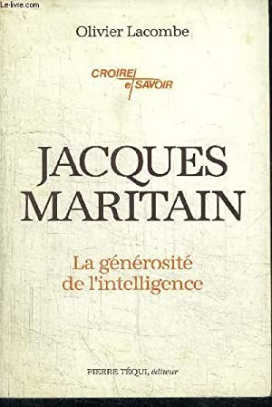 JACQUES MARITAIN - LA GENEROSITE DE L'INTELLIGENCE: LACOMBE OLIVIER