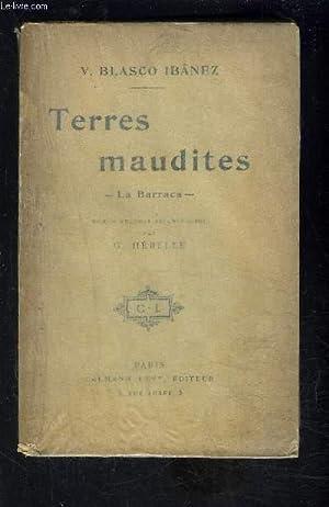TERRES MAUDITES- LA BARRACA: IBANEZ BLASCO V.