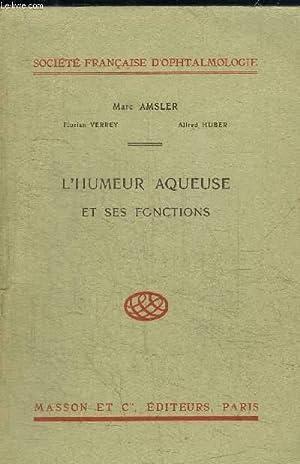 L'HUMEUR AQUEUSE ET SES FONCTIONS: AMSLER MARC /