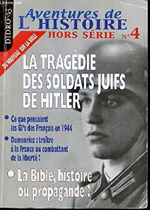 AVENTURES DE L'HISTOIRE, HORS SERIE N°4 - LA TRAGEDIE DES SOLDATS JUIFS DE HITLER / ...