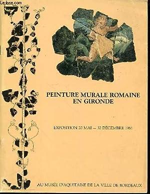 CATALOGUE SUR LA PEINTURE MURALE ROMAINE EN GIRONDE - EXPOSITION 20 MAI-30 DECEMBRE 1983.: CENTRE ...