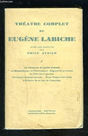 THEATRE COMPLET DE EUGENE LABICHE- TOME 1 EN 1 VOLUME- Tome 1 : Un chapeau de paille d'Italie ...