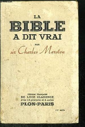 LA BIBLE A DIT VRAI - RESULTATS DES FOUILLES EFFECTUEES DE 1924 A 1934 EN TERRE BIBLIQUE: MARSTON ...