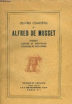 OEUVRES COMPLETES D'ALFRED DE MUSSET - POESIES - CONTES ET NOUVELLES - COMEDIES ET PROVERBE: ...