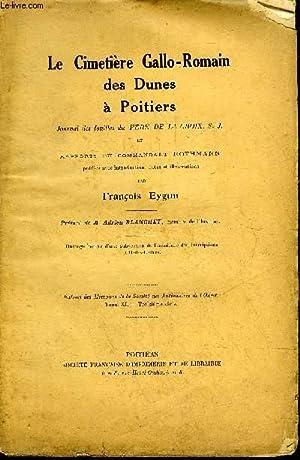 LE CIMETIERE GALLO ROMAIN DES DUNES A POITIERS JOURNAL DES FOUILLES DU PERE DE LA CROIX S.J. ET ...