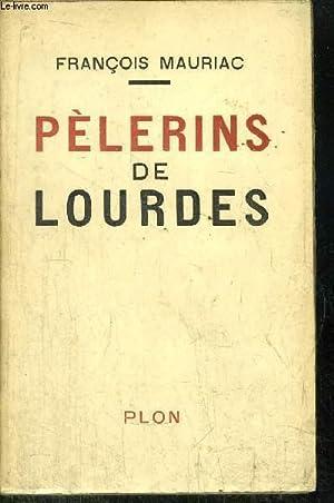 PELERINS DE LOURDES: MAURIAC FRANCOIS