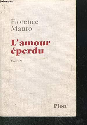 L'AMOUR EPERDU: MAURO FLORENCE