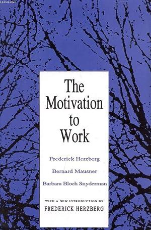 THE MOTIVATION TO WORK: HERZBERG F., MAUSNER