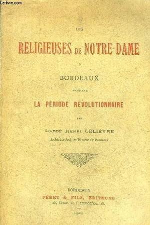 LES RELIGIEUSES DE NOTRE DAME A BORDEAUX: L'ABBE HENRI LELIEVRE