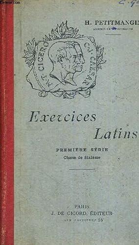 EXERCICES LATINS - PREMIERE SERIE - CLASSE DE SIXIEME - SEIZIEME EDITION: PETITMANGIN H.