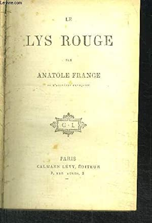 LE LYS ROUGE: FRANCE ANATOLE