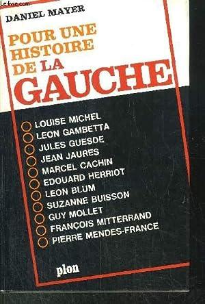 POUR UNE HISTOIRE DE LA GAUCHE: MAYER DANIEL