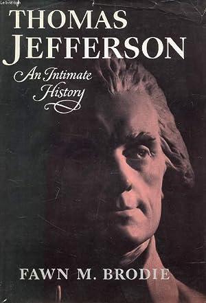 THOMAS JEFFERSON, AN INTIMATE HISTORY: BRODIE FAWN M.