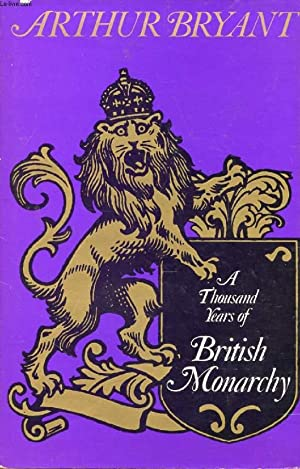 A THOUSAND YEARS OF BRITISH MONARCHY: BRYANT ARTHUR