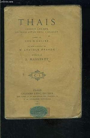 THAIS- COMEDIE LYRIQUE EN TROIS ACTES, SEPT TABLEAUX: GALLET LOUIS- FRANCE ANATOLE- MASSENET J.